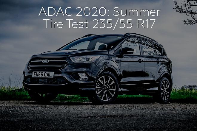 ADAC 2020: Summer Tire Test - 235/55 R17